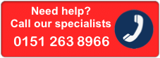 Need Help call our specialists 0151 263 8966